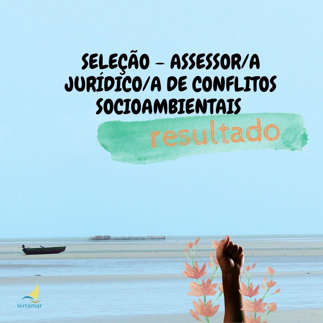 Resultado: Seleção Assessor/a Jurídico/a de Conflitos Socioambientais