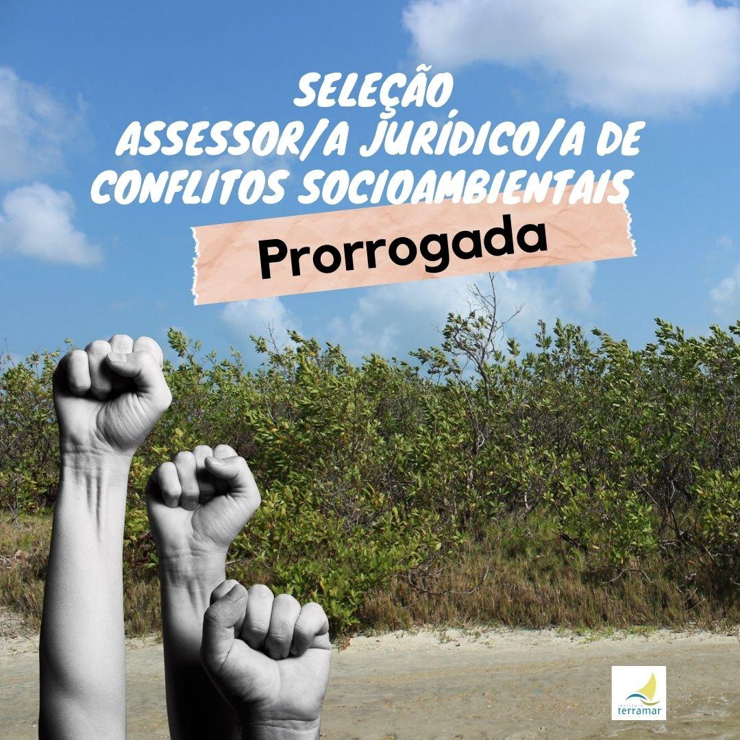 Seleção – Assessor/a Jurídico/a de Conflitos Socioambientais / ADITIVO Nº 01 AO EDITAL Nº 01/2021