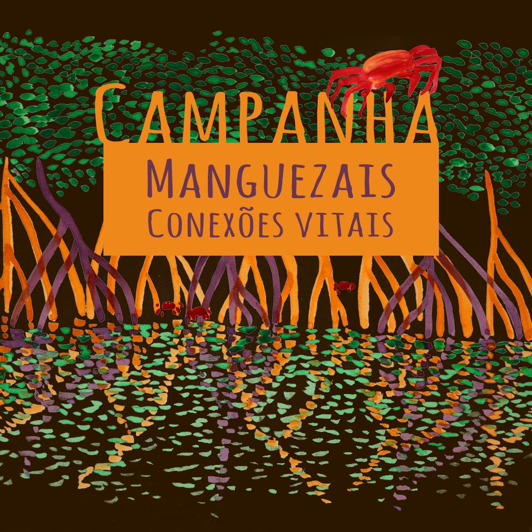 Lançamento da CampanhaManguezaisConexões Vitais